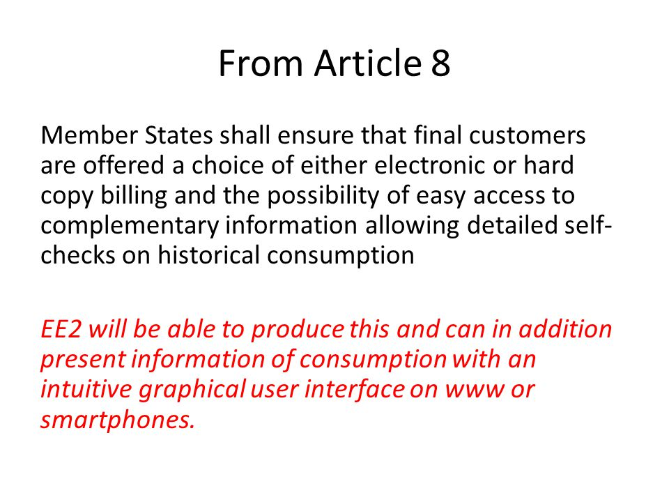 From Article 8 Member States shall ensure that final customers are offered a choice of either electronic or hard copy billing and the possibility of e