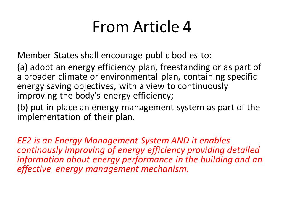 From Article 4 Member States shall encourage public bodies to: (a) adopt an energy efficiency plan, freestanding or as part of a broader climate or en