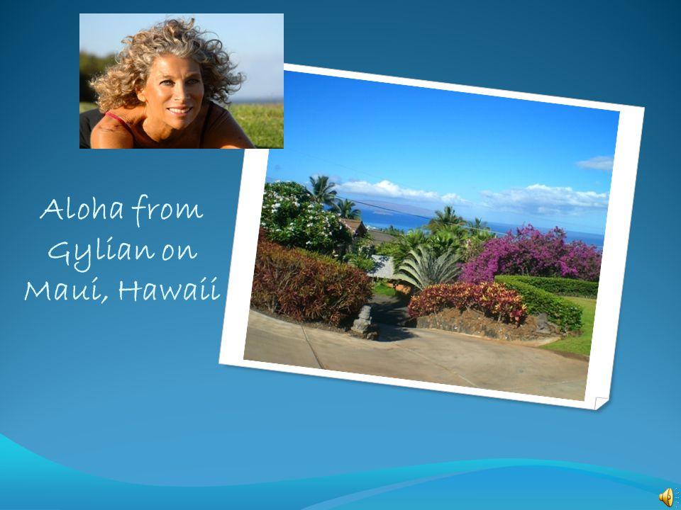 Aloha from Gylian on Maui, Hawaii