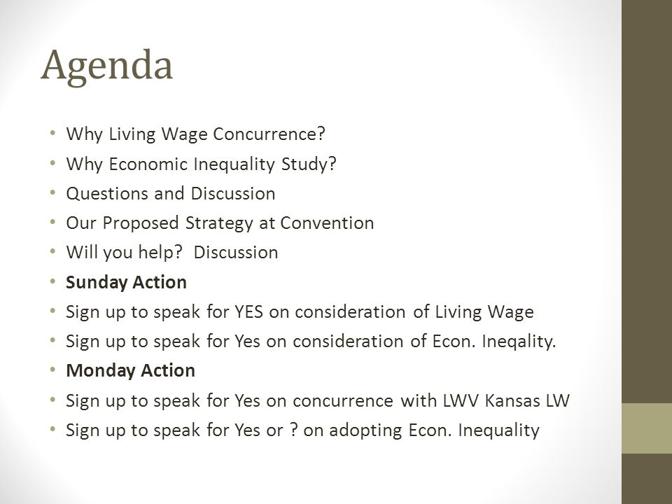 Agenda Why Living Wage Concurrence. Why Economic Inequality Study.