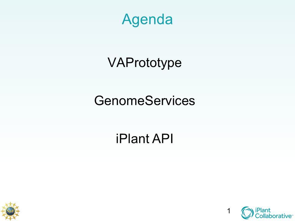 Agenda VAPrototype GenomeServices iPlant API 1