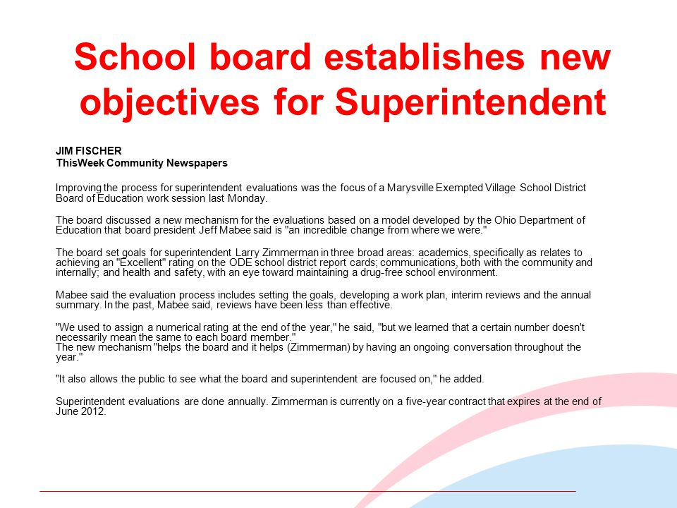 School board establishes new objectives for Superintendent JIM FISCHER ThisWeek Community Newspapers Improving the process for superintendent evaluations was the focus of a Marysville Exempted Village School District Board of Education work session last Monday.