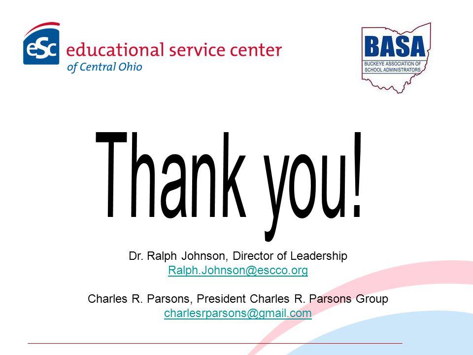 Dr. Ralph Johnson, Director of Leadership Ralph.Johnson@escco.org Charles R. Parsons, President Charles R. Parsons Group charlesrparsons@gmail.com