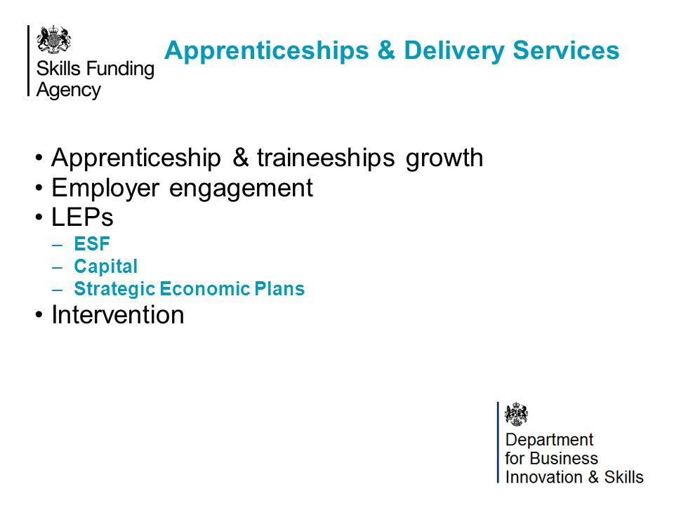 Why are we reforming Apprenticeships.To meet the needs of the future economy and businesses.
