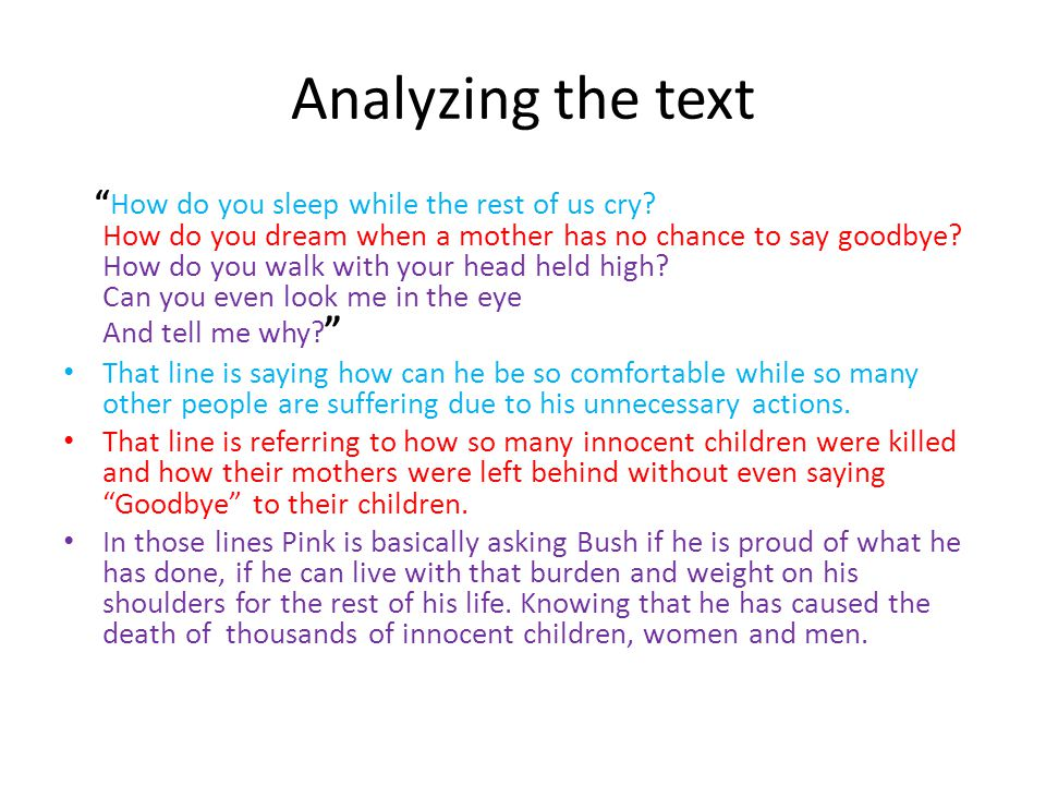 Analyzing the text How do you sleep while the rest of us cry.