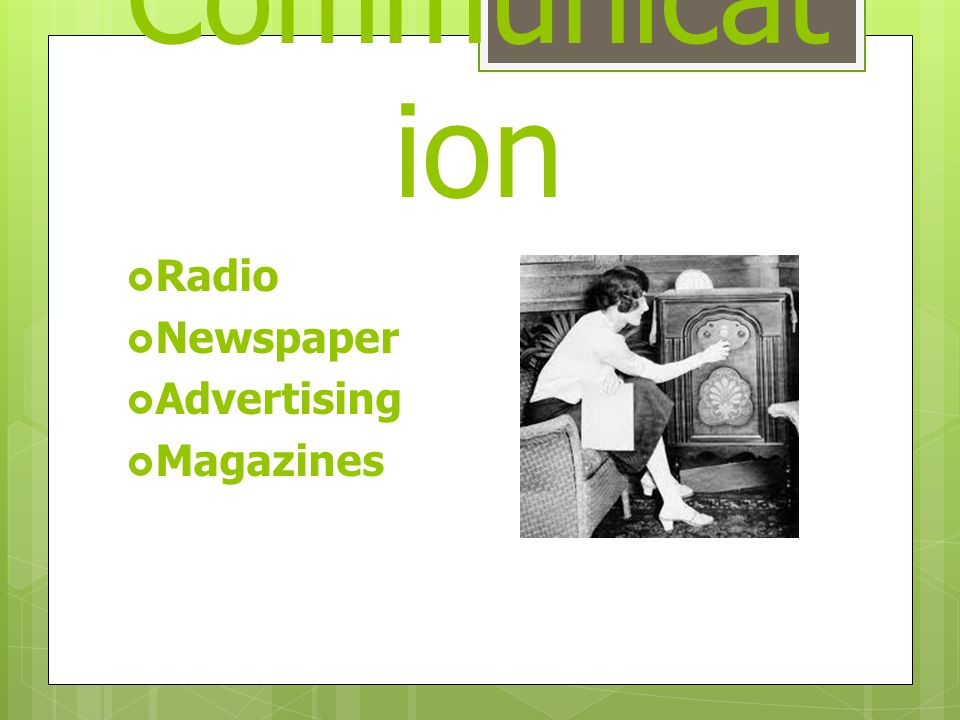 Communicat ion  Radio  Newspaper  Advertising  Magazines