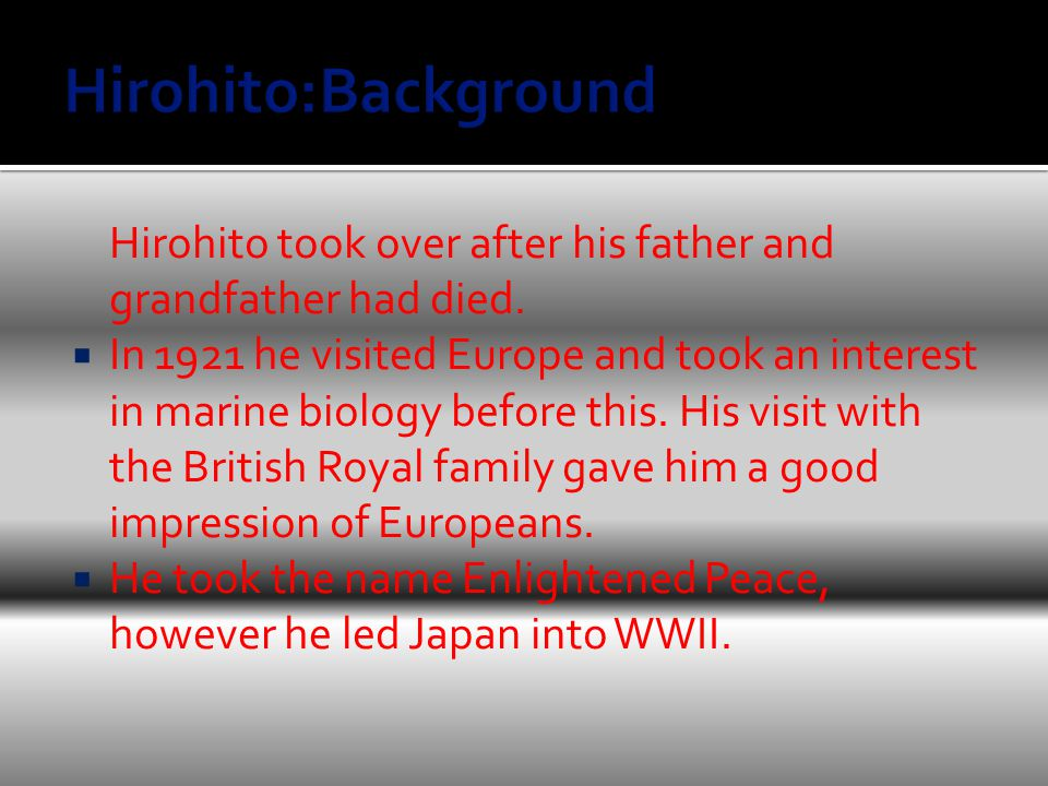 Hirohito took over after his father and grandfather had died.