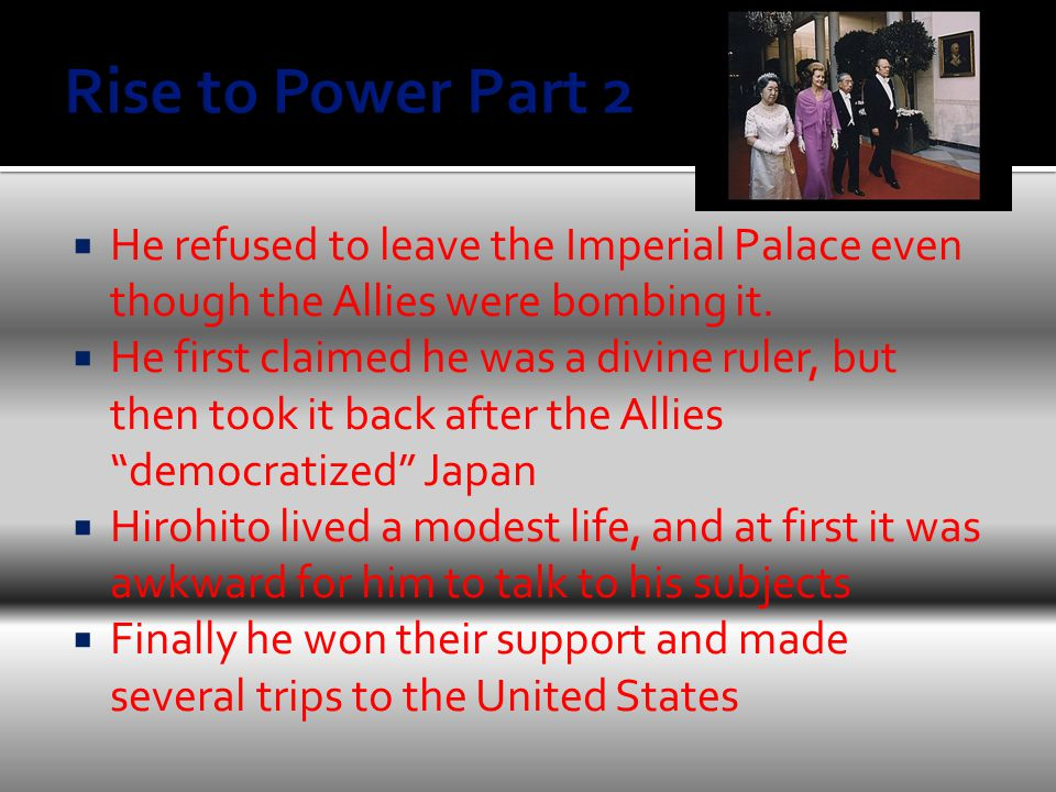  He refused to leave the Imperial Palace even though the Allies were bombing it.