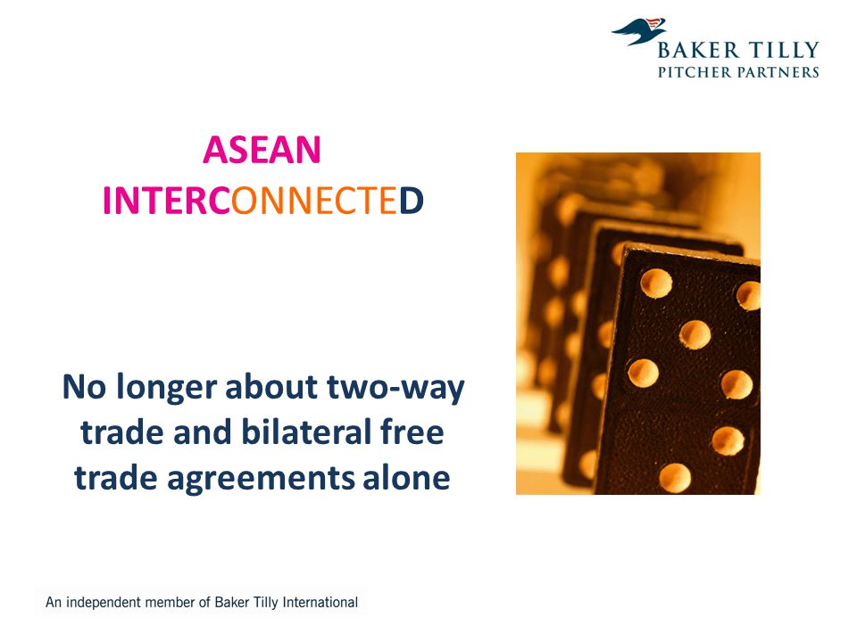 ASEAN INTERCONNECTED No longer about two-way trade and bilateral free trade agreements alone