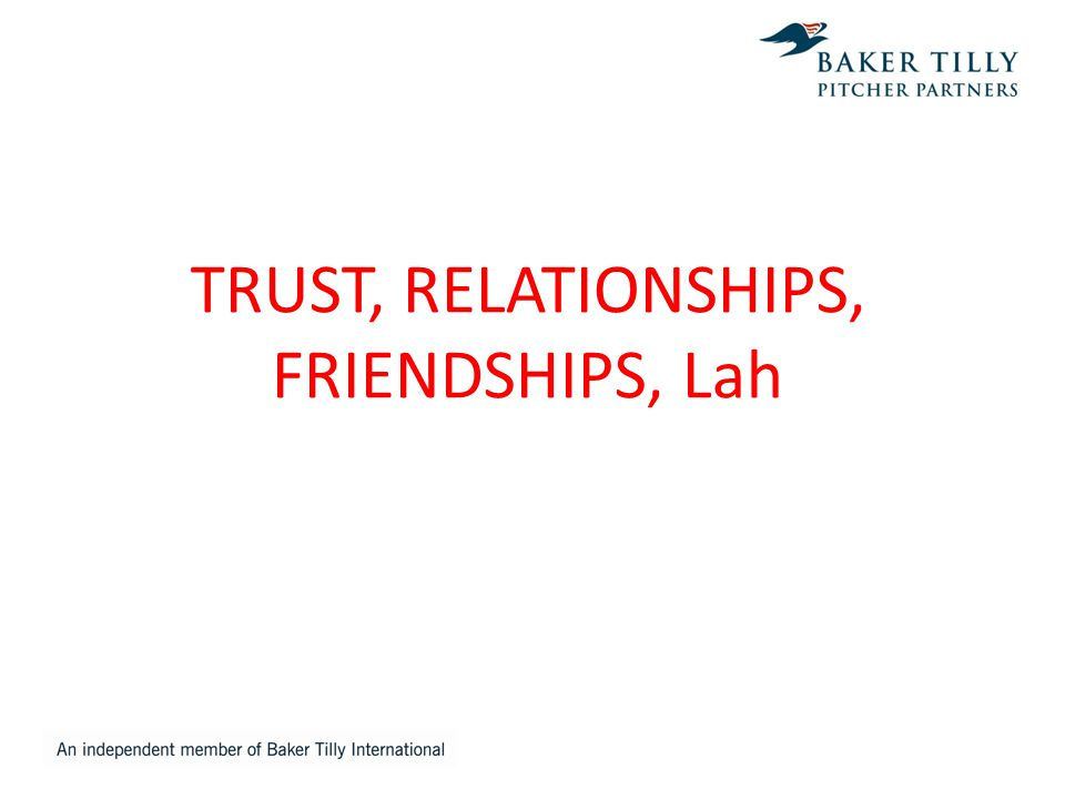 TRUST, RELATIONSHIPS, FRIENDSHIPS, Lah