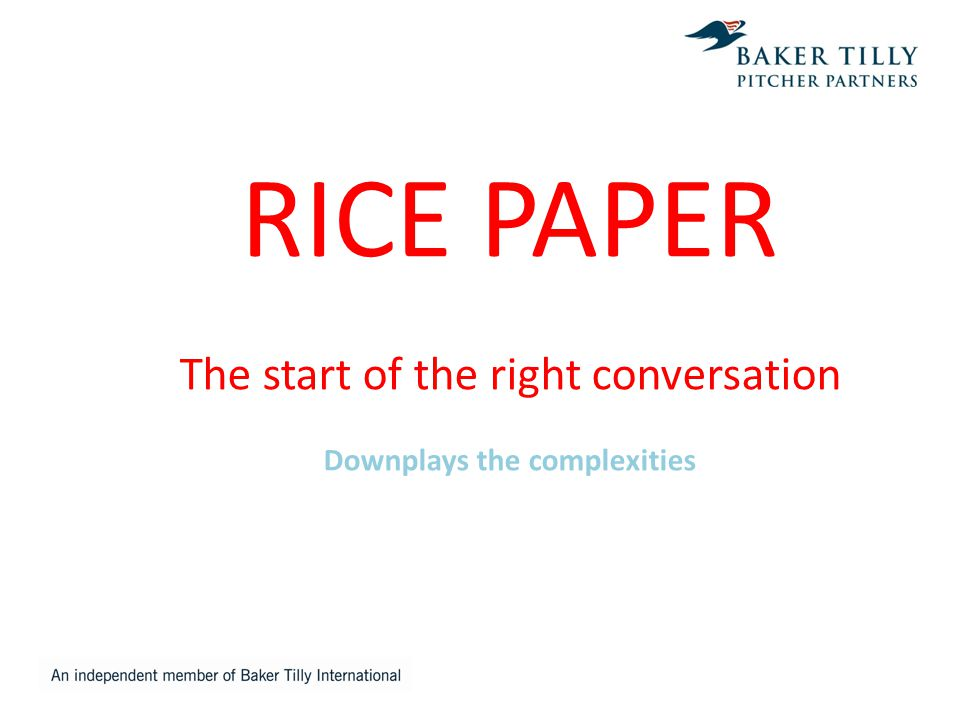 RICE PAPER The start of the right conversation Downplays the complexities