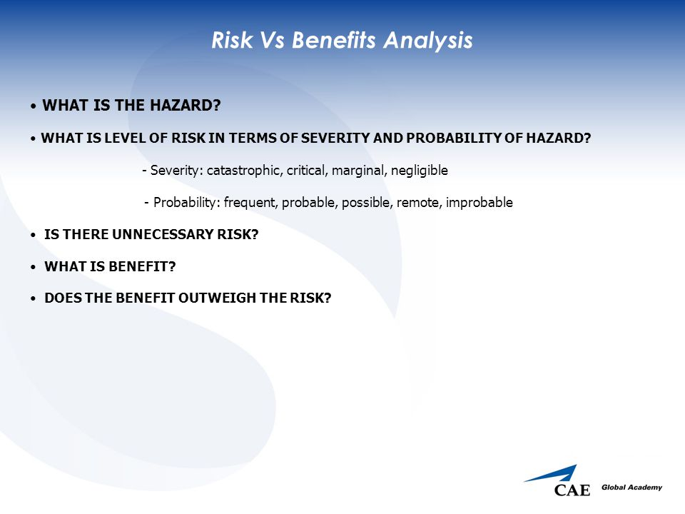 Risk Vs Benefits Analysis WHAT IS THE HAZARD.