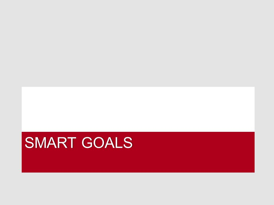 SMART GOALSSMART GOALS