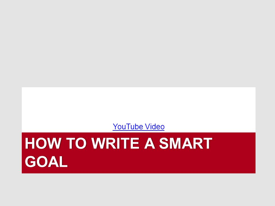 HOW TO WRITE A SMART GOAL YouTube Video