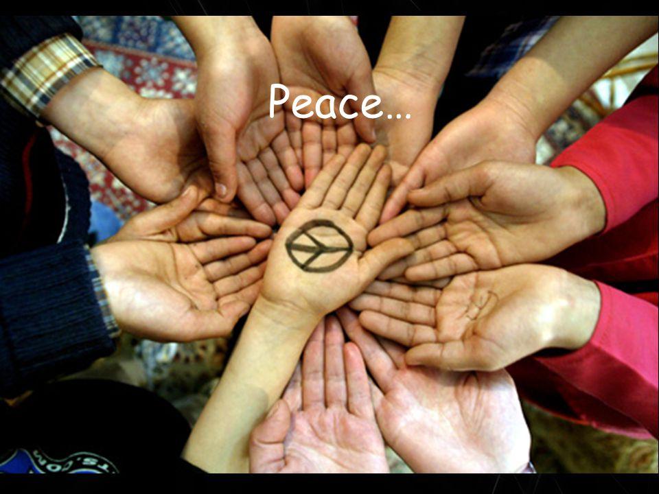 Peace…