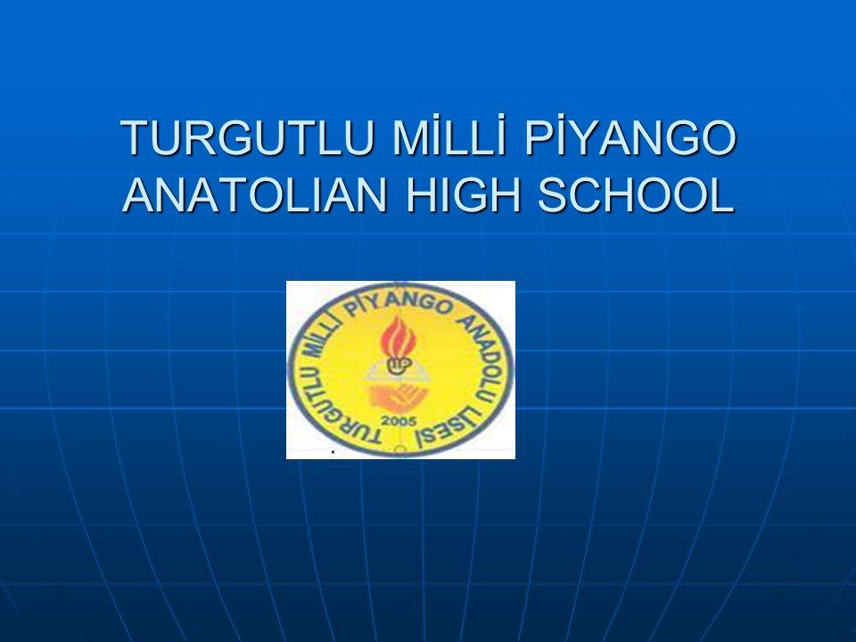 TURGUTLU MİLLİ PİYANGO ANATOLIAN HIGH SCHOOL