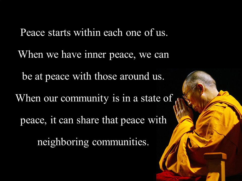 Peace starts within each one of us.