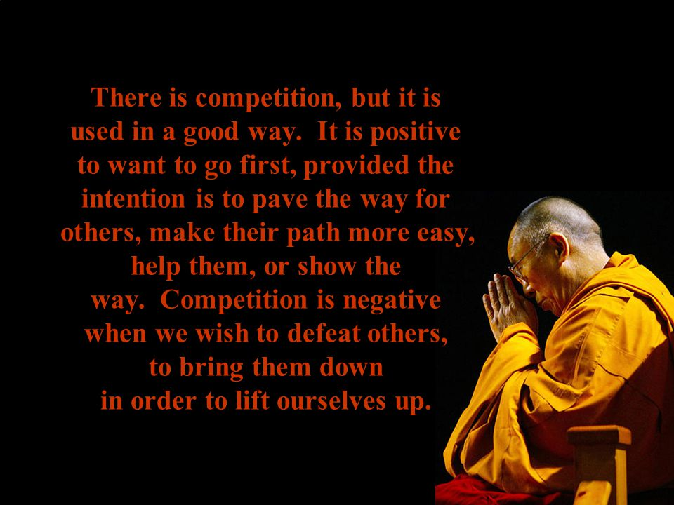 There is competition, but it is used in a good way. It is positive to want to go first, provided the intention is to pave the way for others, make the