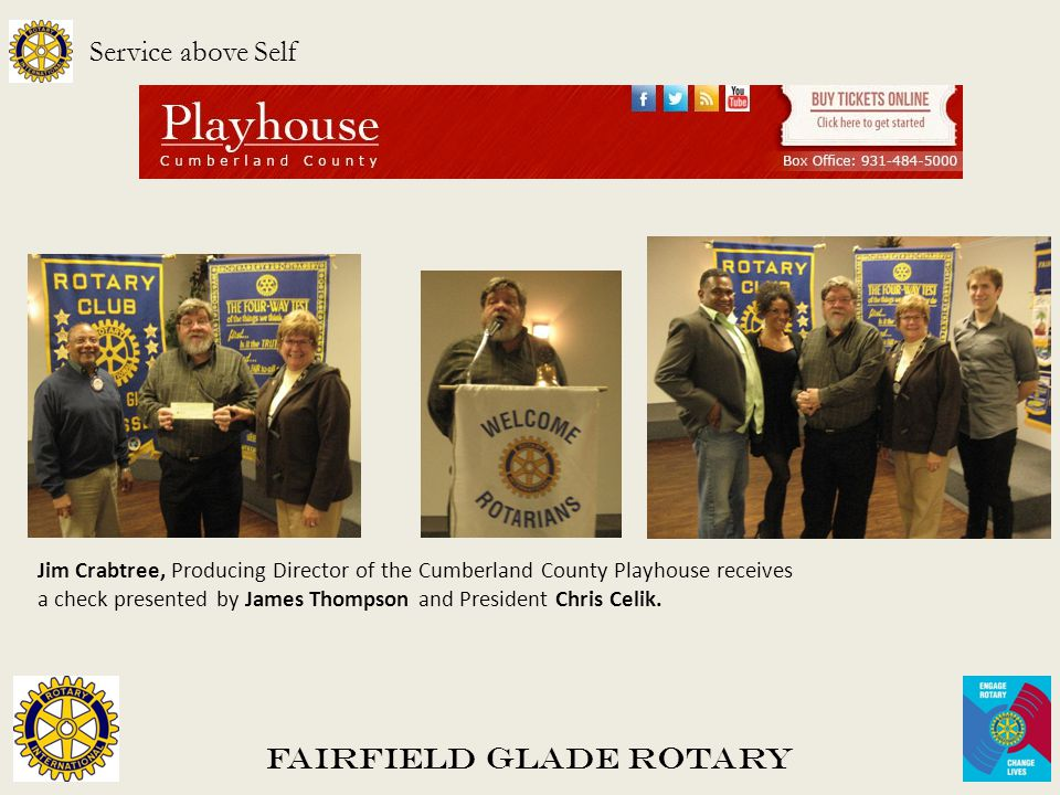 Fairfield Glade Rotary Service above Self Jim Crabtree, Producing Director of the Cumberland County Playhouse receives a check presented by James Thom
