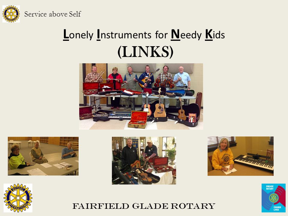 Fairfield Glade Rotary Service above Self L onely I nstruments for N eedy K ids (LINKS)