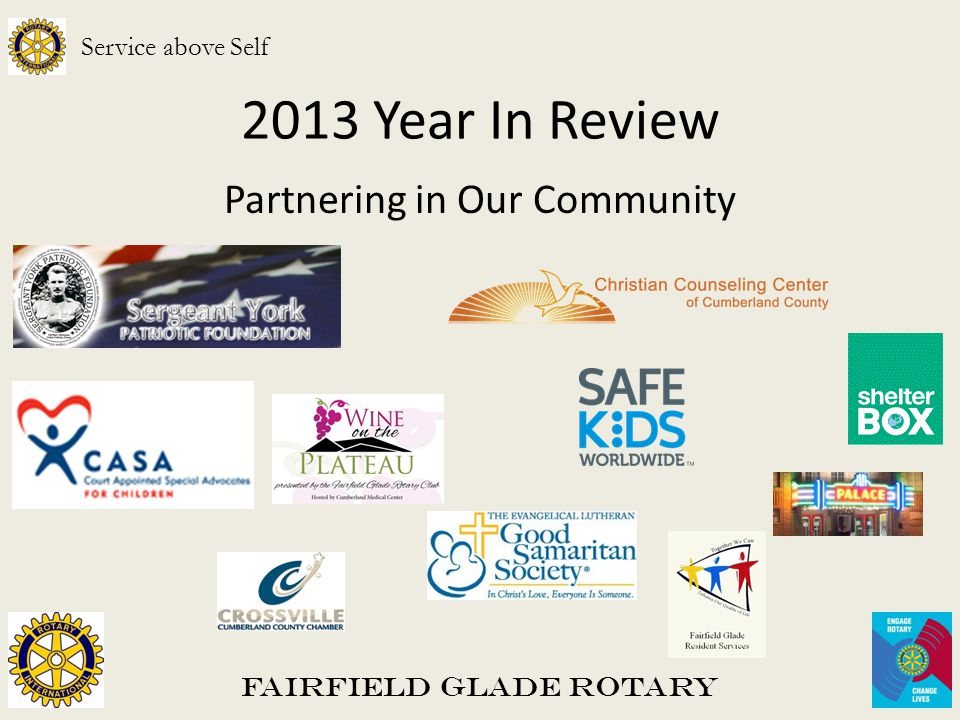 2013 Year In Review Partnering in Our Community Fairfield Glade Rotary Service above Self