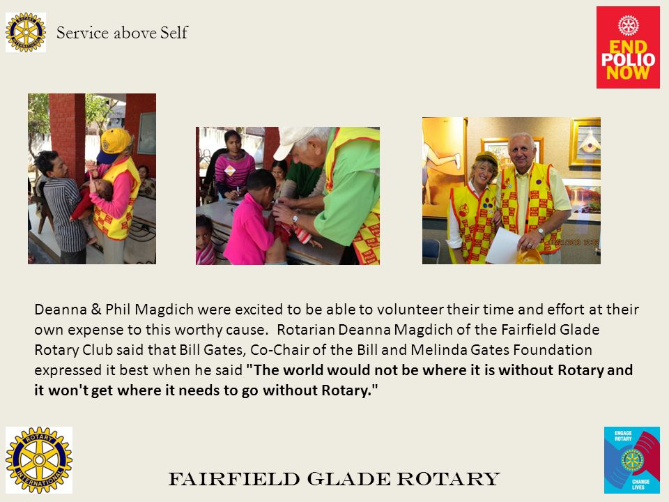 Fairfield Glade Rotary Service above Self Deanna & Phil Magdich were excited to be able to volunteer their time and effort at their own expense to this worthy cause.