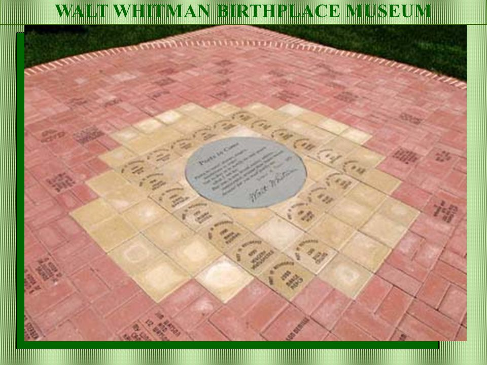WALT WHITMAN BIRTHPLACE MUSEUM