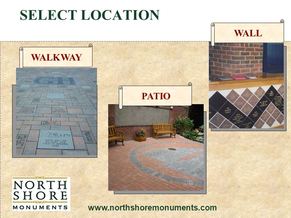SELECT LOCATION WALKWAY PATIO WALL www.northshoremonuments.com