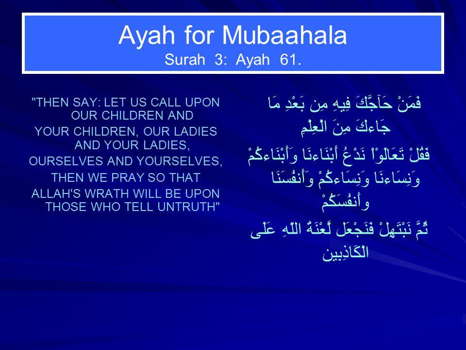 Ayah for Mubaahala Surah 3: Ayah 61.