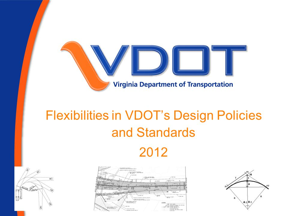 Outline VDOT's Flexible Design Philosophy Why Use Flexible Design Understanding what flexibility in design means, and why it is important Reveal how design flexibility is incorporated in Green Book contents The Value of Design Exceptions Risk Management and Safety Tort Liability Real Life Scenario 2