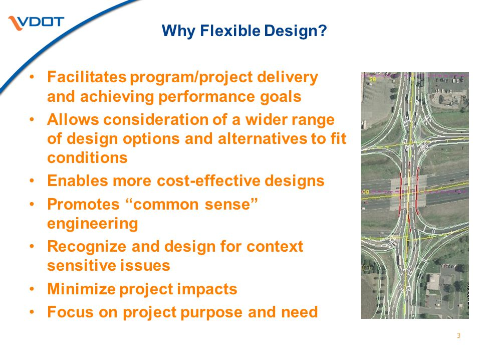 AASHTO Flexible Design Policy As highway designers, highway engineers strive to provide for the needs of highway users while maintaining the integrity of the environment.