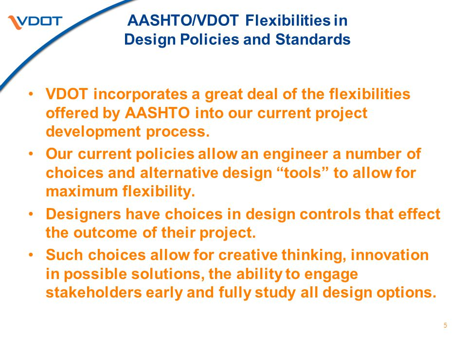 VDOT IIM 235 (CSS) Emphasize VDOT's commitment to providing flexibility and innovation to our transportation challenges.
