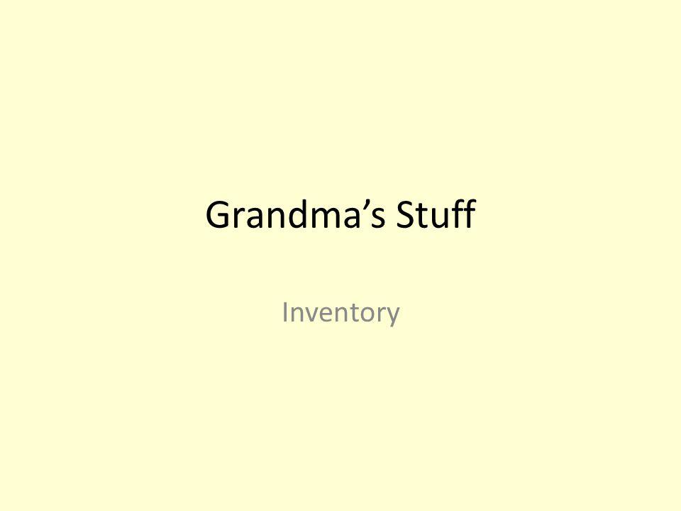 Grandma's Stuff Inventory