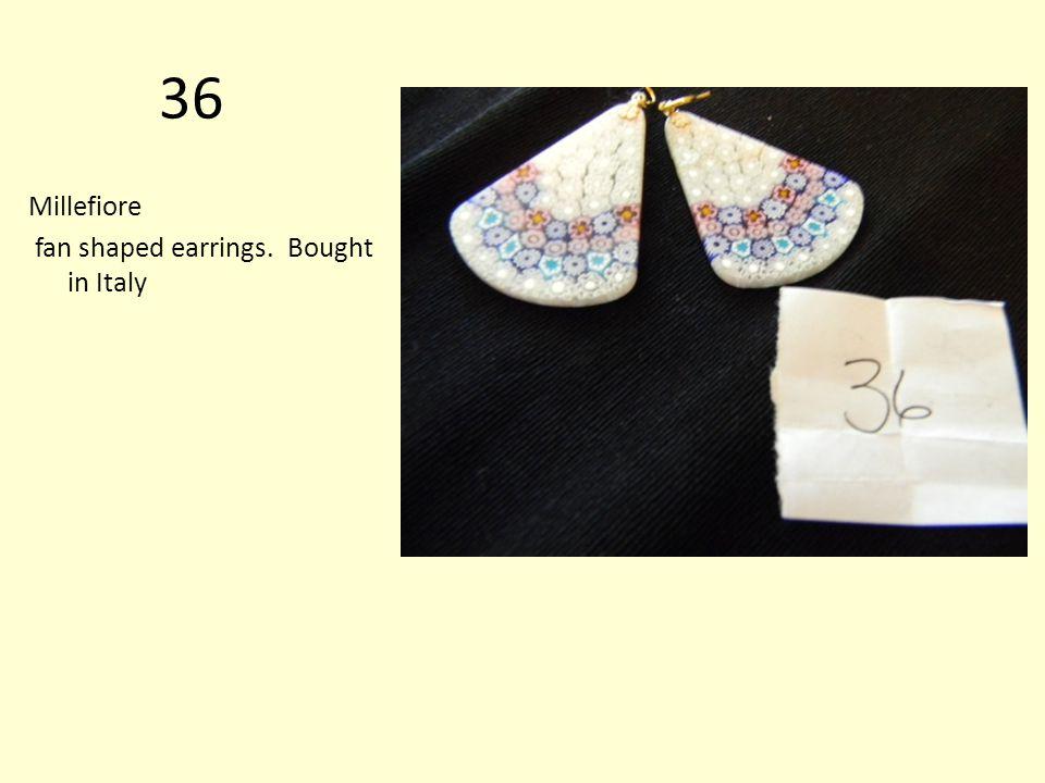 36 Millefiore fan shaped earrings. Bought in Italy