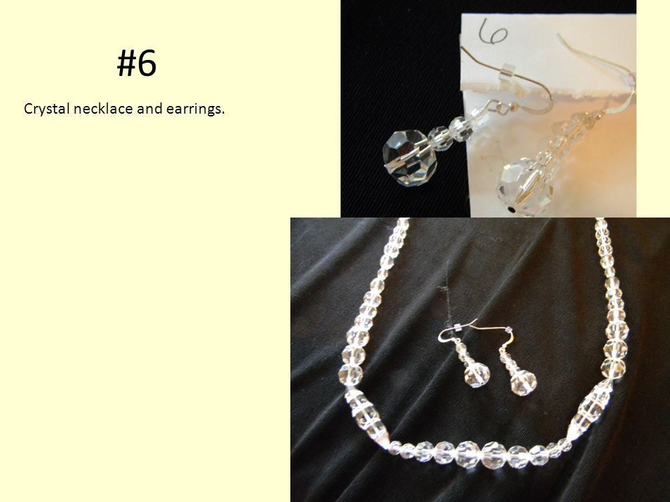 #6 Crystal necklace and earrings.