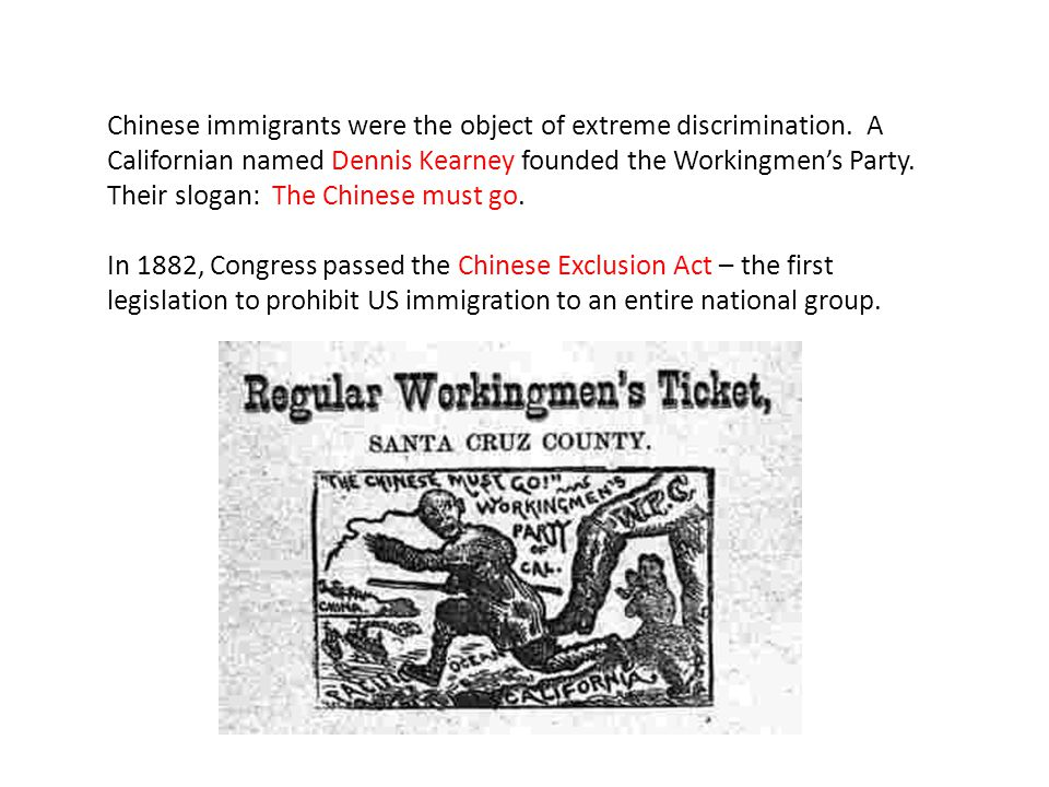 Chinese immigrants were the object of extreme discrimination.