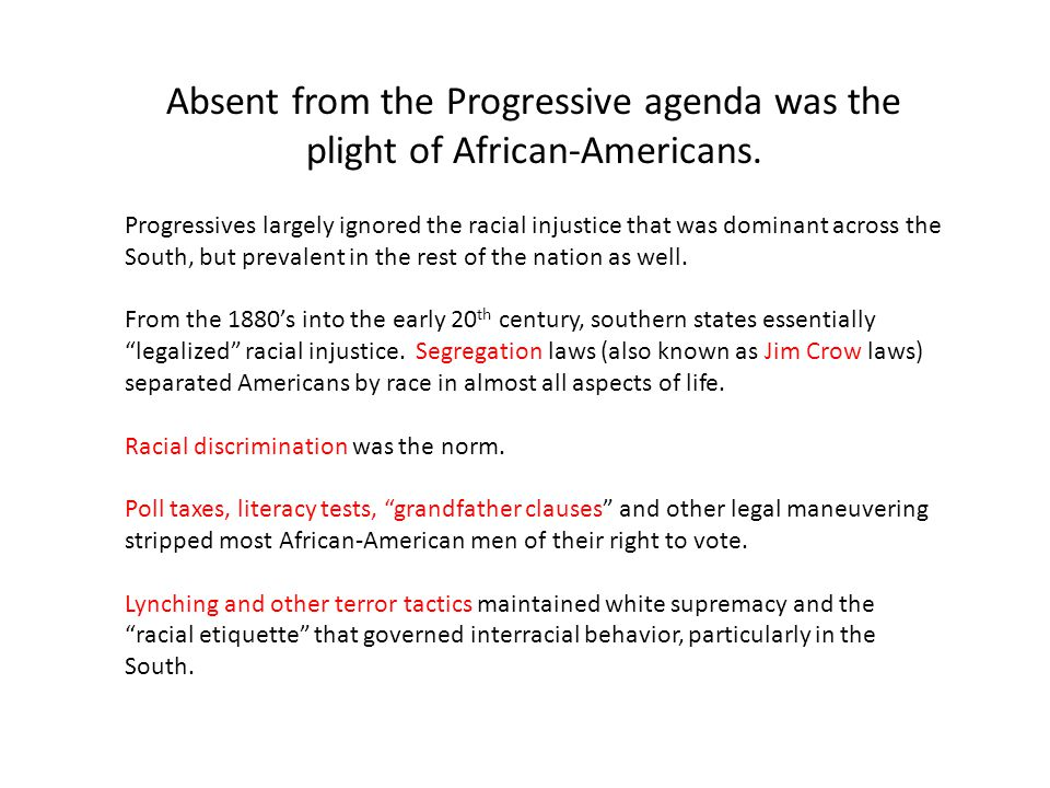Absent from the Progressive agenda was the plight of African-Americans.