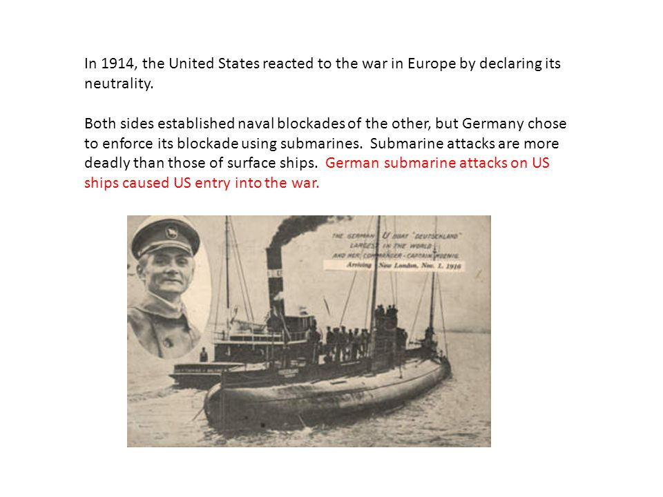 In 1914, the United States reacted to the war in Europe by declaring its neutrality.