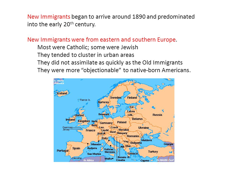 New Immigrants began to arrive around 1890 and predominated into the early 20 th century.