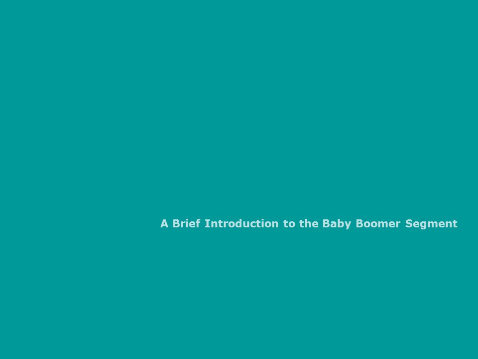 A Brief Introduction to the Baby Boomer Segment