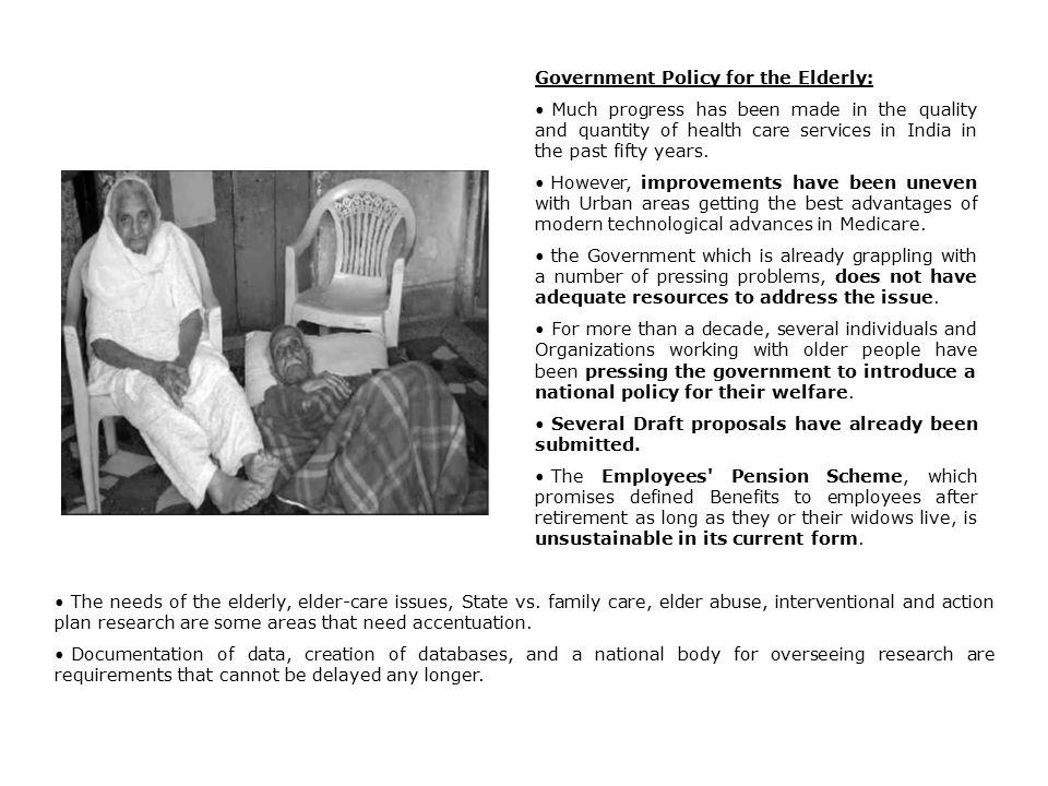 Government Policy for the Elderly: Much progress has been made in the quality and quantity of health care services in India in the past fifty years.