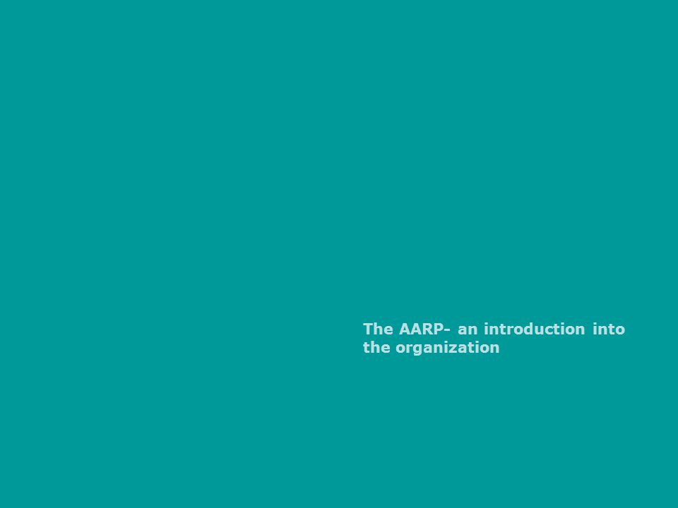 The AARP- an introduction into the organization