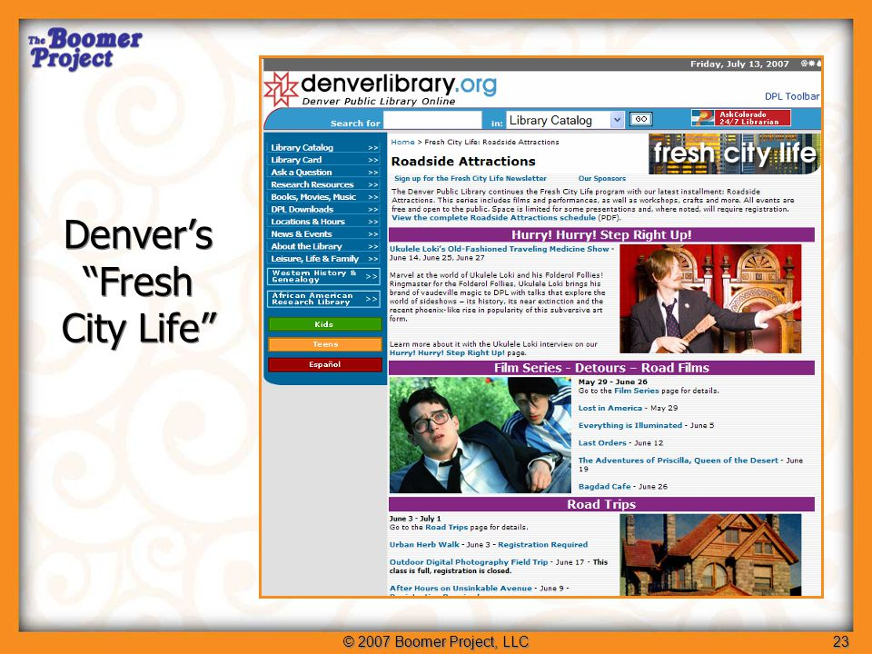 © 2007 Boomer Project, LLC23 Denver's Fresh City Life