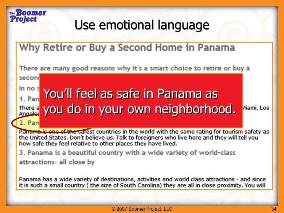© 2007 Boomer Project, LLC34 Use emotional language You'll feel as safe in Panama as you do in your own neighborhood.