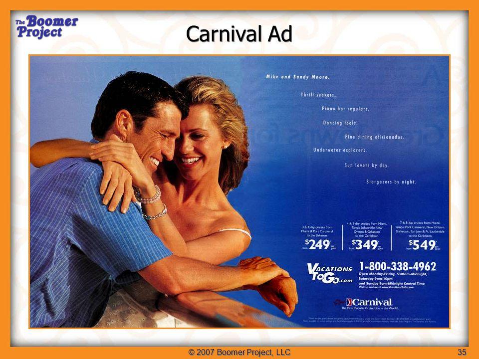 © 2007 Boomer Project, LLC35 Carnival Ad