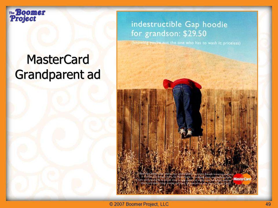 © 2007 Boomer Project, LLC49 MasterCard Grandparent ad
