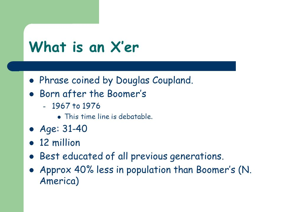 What is an X'er Phrase coined by Douglas Coupland.