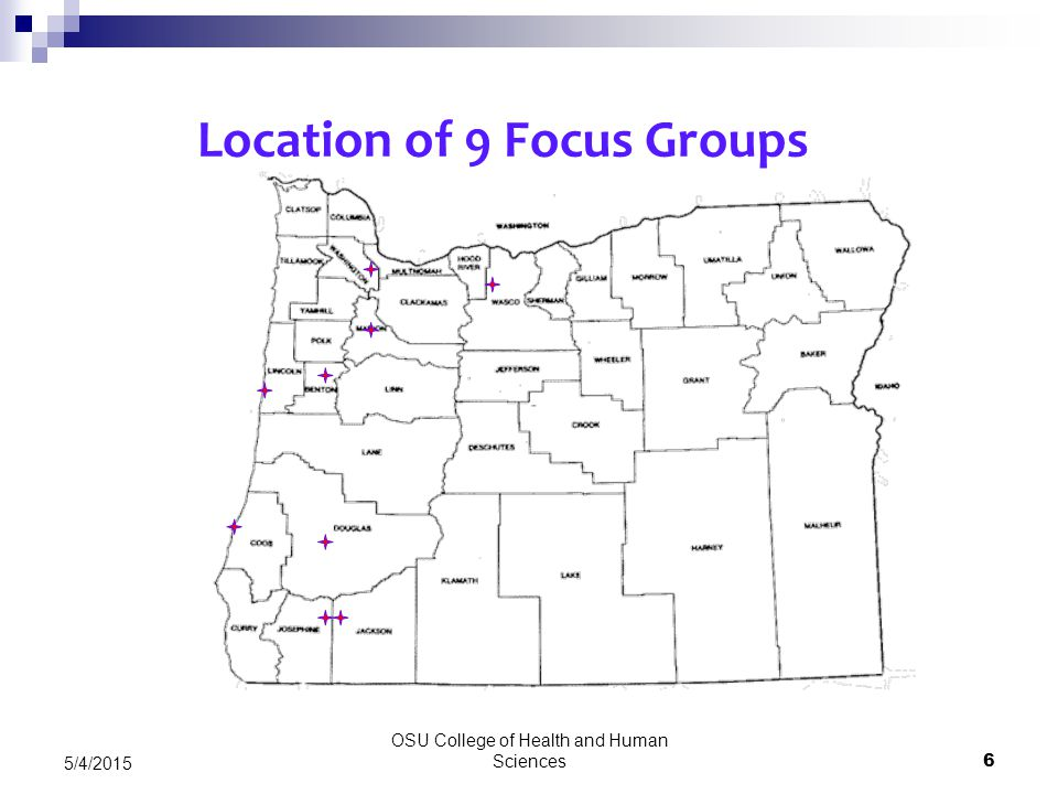 OSU College of Health and Human Sciences 6 5/4/2015 Location of 9 Focus Groups