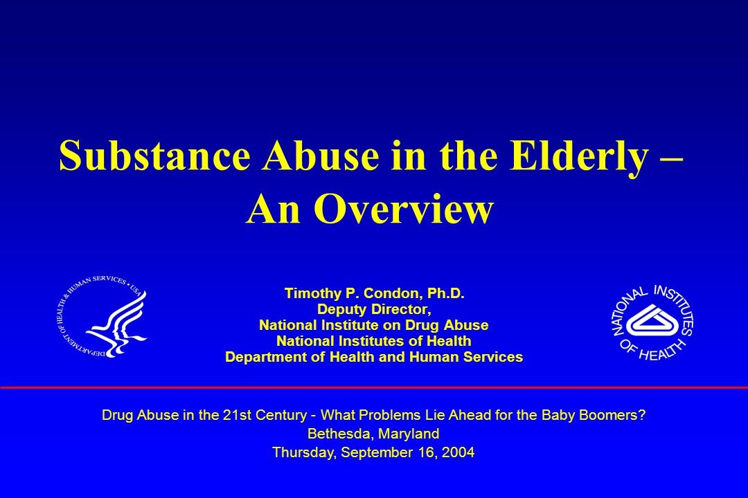 Substance Abuse in the Elderly – An Overview Timothy P.