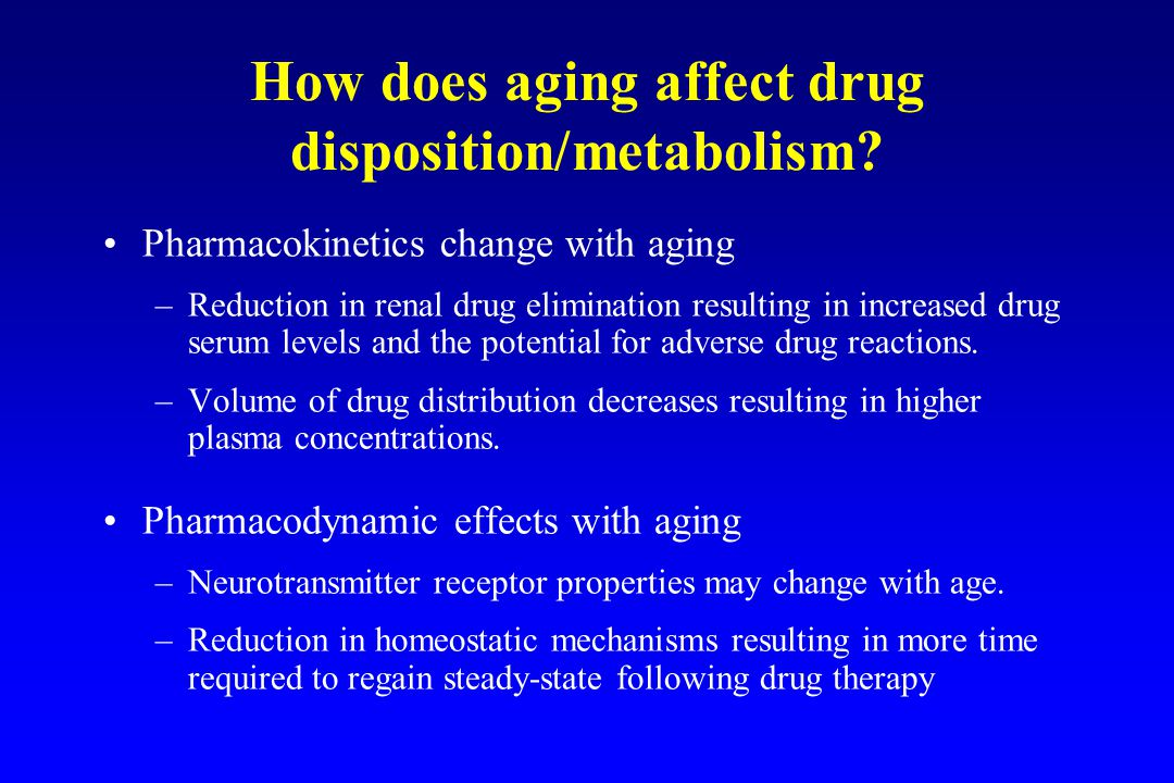 How does aging affect drug disposition/metabolism.
